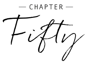 Chapter Fifty